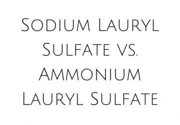 Sodium Lauryl Sulfate vs. Ammonium Lauryl Sulfate