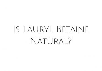 Is Lauryl Betaine Natural?