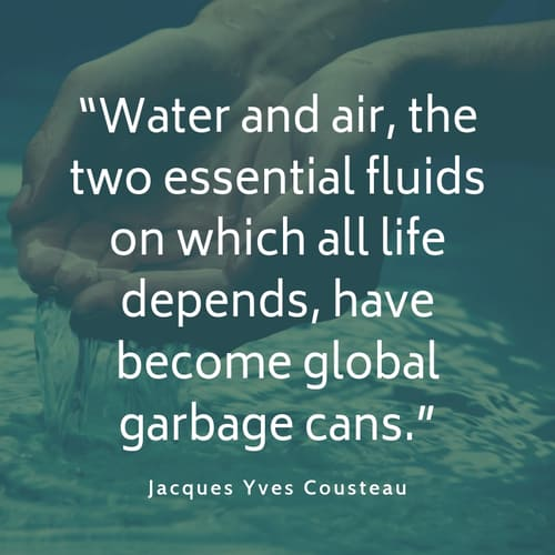 Water pollution quote Jacques Yves Cousteau